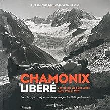Chamonix libéré : L'envol et la vie d'une vallée entre 1944 et 1959