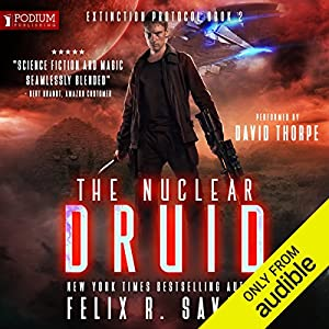 The Nuclear Druid: Extinction Protocol, Book 2 (Audio