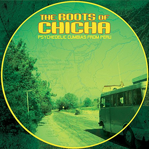 The Roots of Chicha : psychedelic cumbias from Peru