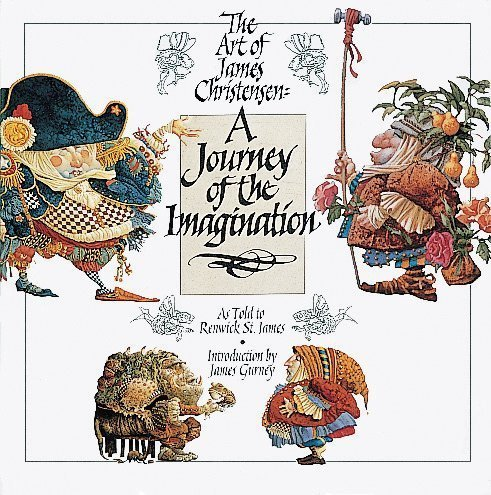 A Journey of the Imagination: The Art of James Christensen by Renwick St. James (1994-11-06)