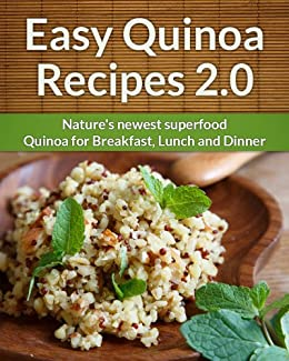 Easy Quinoa Recipes 2.0 : Natures Newest Superfood For Breakfast, Lunch And Dinner (The easy recipe Book 1) (English Edition) par [Aphra, Scarlett]