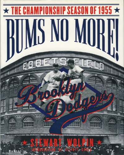 Bums No More: The Championship Season of the 1955 Brooklyn Dodgers (English Edition) -