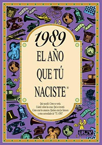 1989 EL AÑO QUE TU NACISTE (El año que tú naciste) por Rosa Collado