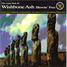 Blowin Free' - The Very Best of Wishbone Ash
