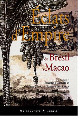 Eclats d'Empire : Du Brésil à Macao par Collectif