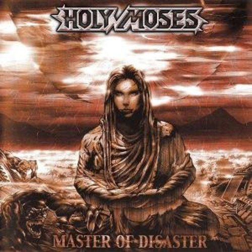 Master Of Disaster by Holy Moses (2010-08-02)