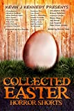 Collected Easter Horror Shorts (Collected Horror Shorts Book 2)