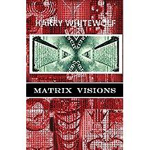 Matrix Visions