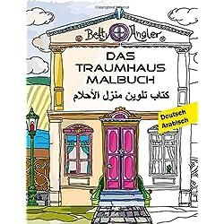 Das Traumhaus Malbuch (Zweisprachig Deutsch - Arabisch)