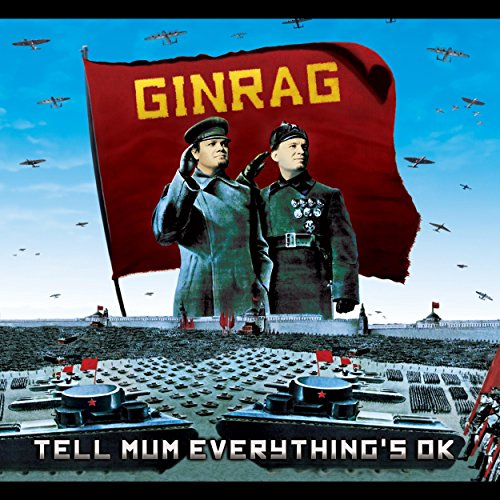 Ginrag - Tell Mum Everything's Ok