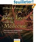 Le Beau Livre de la M�decine - Des so...