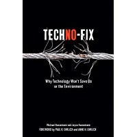 Techno-Fix: Why Technology Won't Save Us Or the Environment (English Edition)
