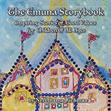 The Emuna Storybook: Inspiring Stories of Good Values for Children of All Ages