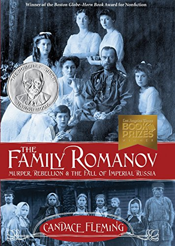 The Family Romanov: Murder, Rebellion & the Fall of Imperial Russia (Orbis Pictus Award for Outstanding Nonfiction for Children (Awards))