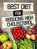Best Diet For Reducing High Cholesterol