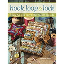 Hook, Loop 'n' Lock: Create Fun and Easy Locker Hooked Projects (English Edition)