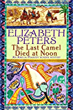 The Last Camel Died at Noon (Amelia Peabody)