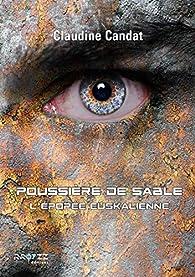 Poussière de sable : L'épopée Euskalienne par Claudine Candat