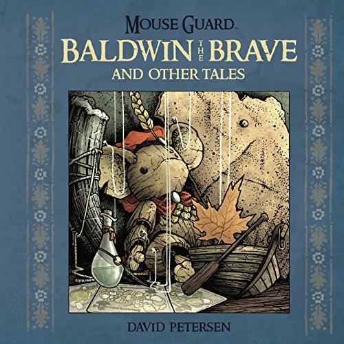 Mouse Guard: Baldwin the Brave and Other Tales (Mouse Guard (Hardcover))
