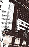 The Smart Phone Traveller's Guide to the USA (Smart Phone Travel Guides Book 1) (English Edition)