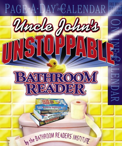 Uncle John's Unstoppable Bathroom Reader Page-A-Day Calendar 2007