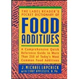 The Label Reader's Pocket Dictionary of Food Additives: A Comprehensive Quick Reference Guide to More Than 250 of Today's Most Common Food Additives