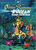 Olivier Rameau, tome 11 - L'océan sans surface