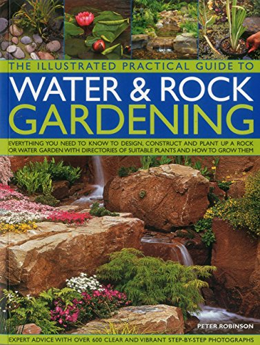 The Illustrated Practical Guide to Water & Rock Gardening