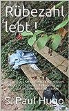 Rübezahl lebt !: Geschichten, Schnurren und Legenden über den unfasslichen Naturgeist aus dem nebelumflorten Riesengebirge