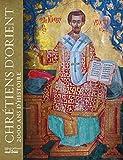 Chrétiens d'Orient: 2000 ans d'histoire