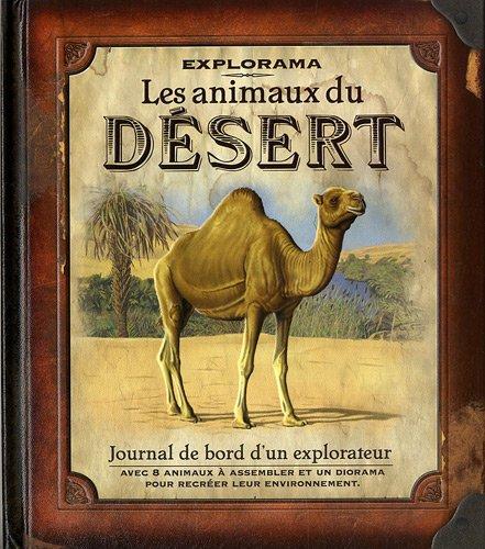 Les animaux du dsert : Journal de bord d'un explorateur