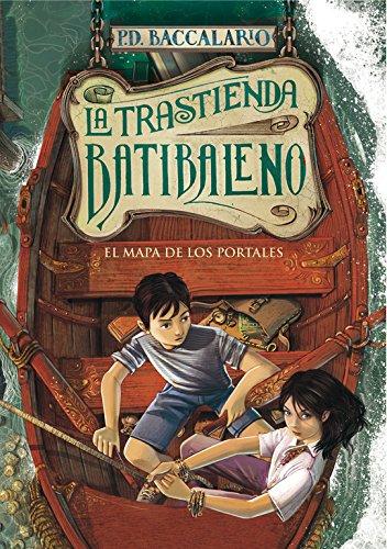 El mapa de los portales (La trastienda Batibaleno 3) (Jóvenes lectores) por Pierdomenico Baccalario
