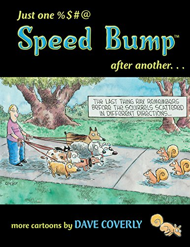 Just One %#@ Speed Bump After Another... (Speed Bump series)