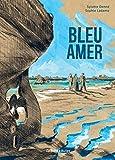 Bleu amer   Denné, Sylvère. Auteur