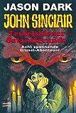 Teufelsdiener - Satansfreunde (John Sinclair. Bastei Lübbe Taschenbücher) - Jason Dark
