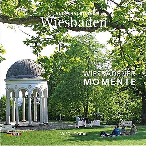 Wiesbaden Bildband - Wiesbadener Momente: Landeshauptstadt Wiesbaden