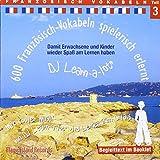 Französisch-Vokabeln spielerisch erlernt - Teil 4: Audio-Lern-CDs mit der groovigen Musik von DJ Learn-a-lot