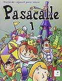 Pasacalle. Curso de espanol para ninos. 1 alumno by Sanchez Pisanero (1997-11-12)
