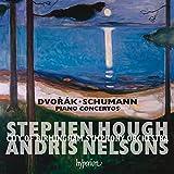 Dvorak, Schumann : Concertos pour piano. Hough, Nelsons.