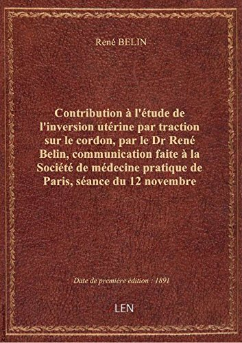 Contribution l'tudedel'inversion utrine partractionsurle cordon, parleDrRen Belin, comm