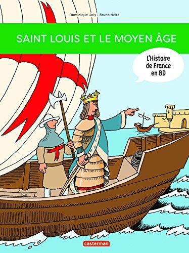 L'histoire de France en BD : Saint Louis et le Moyen Age