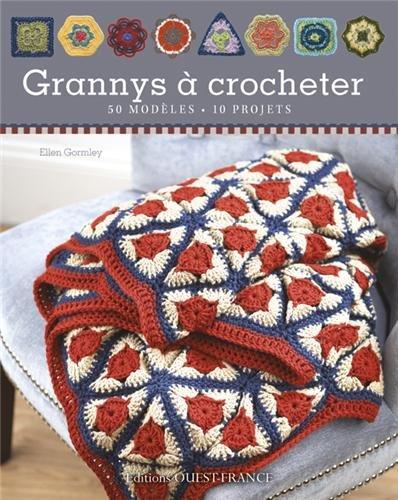 Grannys à crocheter : 50 modèles, 10 projets / Ellen Gormley  