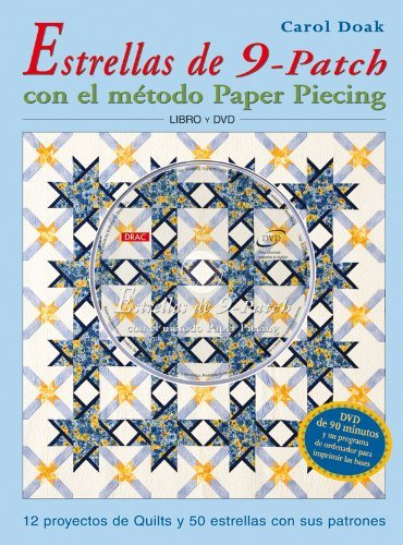 El Patch (Estrellas de 9-patch con el metodo paper Piecing/ Carol Doak's Simply Sensational 9-Patch Stars: 12 proyectos de quilt y 50 estrellas con sus patrones/ 12 Quilt Projects and 50 Paper-pieced Stars by Carol Doak (2007-04-04))