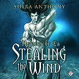 Stealing the Wind: Mermen of Ea, Book 1