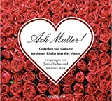 Geschenkidee  - Ach Mutter: Gedanken und Gedichte berühmter Kinder über ihre Mutter - 1 CD mit 78 Min.