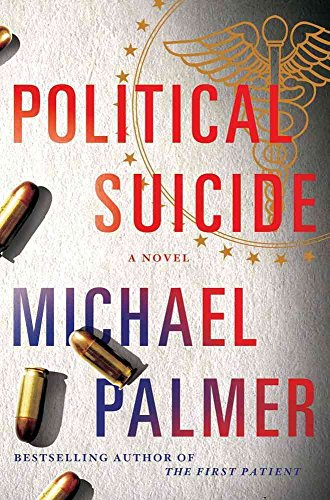 [(Political Suicide)] [By (author) Michael Palmer] published on (December, 2012)