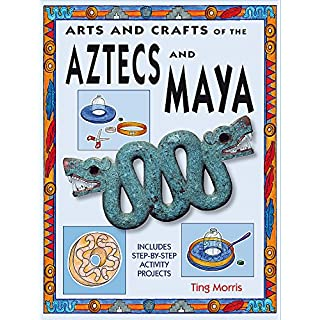 Aztecs (Arts and Crafts of the Ancient World, Band 5)