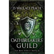Oathbreakers' Guild (The Rose Shield Book 2)