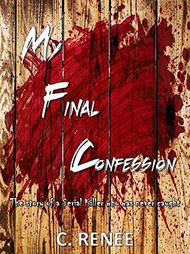 My Final Confession (English Edition) eBook: C. Renee: Amazon.es ...