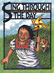 Sing Through the Day: Eighty Songs for Children with CD (Audio): 80 Songs for Children